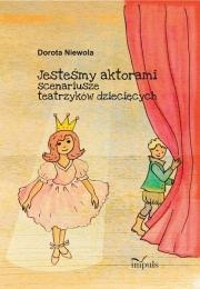 Ok�adka - Jeste�my aktorami. Scenariusze teatrzyk�w dzieci�cych