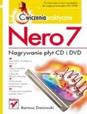 Ok�adka - Nero 7. Nagrywanie p�yt CD i DVD. �wiczenia praktyczne