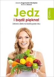 Ok�adka - Jedz i b�d� pi�kna! Zdrowa dieta na ka�d� por� roku