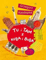 Ok�adka - Tu i tam z Kub� i Bub�