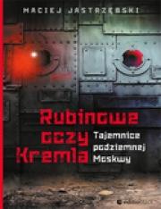 Recenzja - Rubinowe oczy Kremla. Tajemnice podziemnej Moskwy