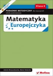 Ok�adka - Matematyka Europejczyka. Poradnik metodyczny dla nauczycieli matematyki w szkole podstawowej. Klasa 4