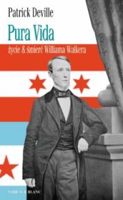 Okładka - Pura Vida. Życie & śmierć Williama Walkera