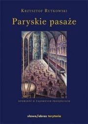 Ok�adka - Paryskie pasa�e Opowie�� o tajemnych przej�ciach
