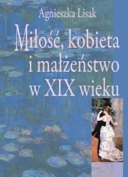 Ok�adka - Mi�o��, kobieta i ma��e�stwo w XIX wieku