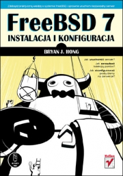 Ok�adka - FreeBSD 7. Instalacja i konfiguracja