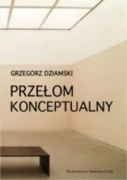Ok�adka - Prze�om konceptualny i jego wp�yw na praktyk� i teori� sztuki