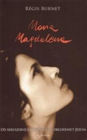 Ok�adka - Maria Magdalena. Od skruszonej grzesznicy do oblubienicy Jezusa
