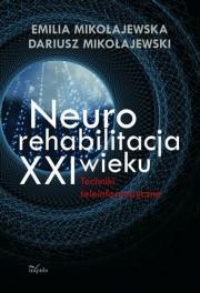 Ok�adka - Neurorehabilitacja XXI wieku Techniki teleinformatyczne
