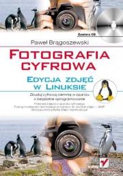 Ok�adka - Fotografia cyfrowa. Edycja zdj�� w Linuksie