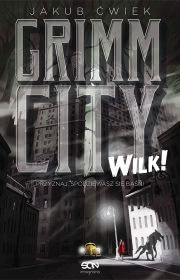 Okładka - Grimm City. Wilk!
