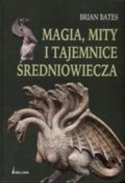 Ok�adka - Magia, mity i tajemnice �redniowiecza