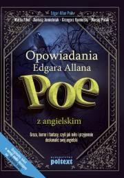 Ok�adka - OPOWIADANIA Edgara Allana Poe z angielskim. Groza, horror i fantasy, czyli jak mi�o i przyjemnie doskonali� sw�j angielski
