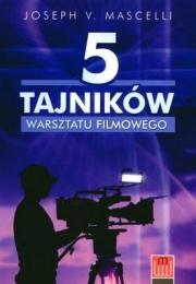 Ok�adka - 5 tajnik�w warsztatu filmowego