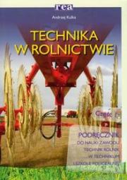 Ok�adka - Technika w rolnictwie. Podr�cznik technikum. Cz�� 1