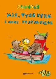 Ok�adka - Mi�, Tygrysek i nowi przyjaciele