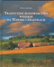 Ok�adka - Tradycyjne budownictwo wiejskie na Warmii i Mazurach. Krajobrazy i formy regionalne