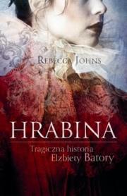 Okładka - Hrabina. Tragiczna historia Elżbiety Batory