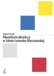 Ok�adka - Filozofowie ukrai�scy w Szkole Lwowsko-Warszawskiej