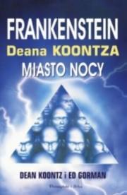 Ok�adka - Frankenstein Deana Koontza. Miasto nocy