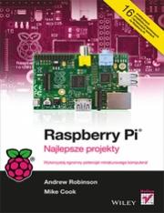 Ok�adka - Raspberry Pi. Najlepsze projekty