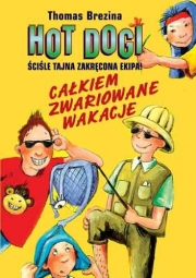 Ok�adka - Hot Dogi. Ca�kiem zwariowane wakacje