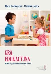 Ok�adka - Gra edukacyjna oknem do poznawania dzieci�cego �wiata