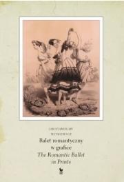 Ok�adka - Balet romantyczny w grafice / The Romantic Ballet in Prints
