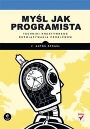 Ok�adka - My�l jak programista. Techniki kreatywnego rozwi�zywania problem�w