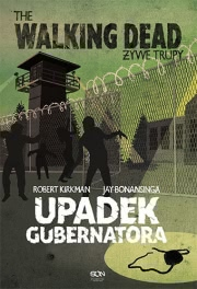 Ok�adka - The Walking Dead. �ywe Trupy. Upadek Gubernatora cz�� 1