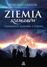 Ok�adka - Ziemia szaman�w. Tajemnicze zjawiska z Syberii
