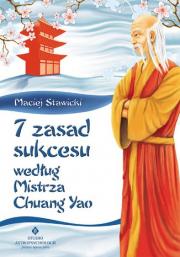 Okładka - 7 zasad sukcesu według Mistrza Chuang Yao