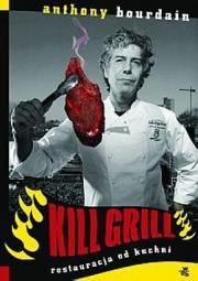 Okładka - Kill Grill. Restauracja od kuchni