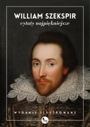 Ok�adka - William Szekspir. Cytaty najpi�kniejsze