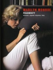 Ok�adka - Marilyn Monroe  Fragmenty: wiersze, zapiski intymne, listy