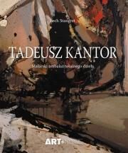 Ok�adka - Tadeusz Kantor. Malarski ambala� totalnego dzie�a