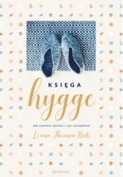 Okładka - Księga hygge. Jak zwolnić, kochać i żyć szczęśliwie