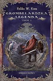 Ok�adka - Grombelardzka legenda. T. 1 Ksi�ga ca�o�ci
