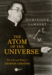 Ok�adka - The Atom of the Universe. The Life and Work of Georges Lema�tre