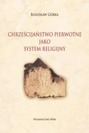 Ok�adka - Chrze�cija�stwo pierwotne jako system religijny