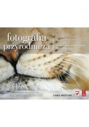 Ok�adka - Fotografia przyrodnicza. Techniki pracy najs�ynniejszych fotograf�w natury