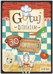 Ok�adka - Gotuj z Dzieckiem! 30 przepis�w dla m�odych kucharzy