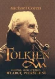 Ok�adka - J. R. R. Tolkien. Cz�owiek, kt�ry stworzy� W�adc� Pier�cieni
