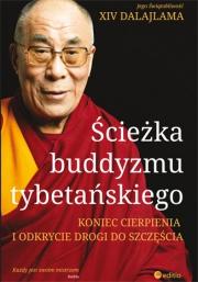 Ok�adka - �cie�ka buddyzmu tybeta�skiego. Koniec cierpienia i odkrycie drogi do szcz�cia