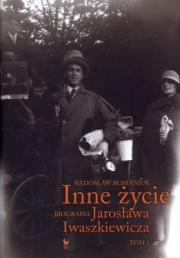 Ok�adka - Inne �ycie. Biografia Jaros�awa Iwaszkiewicza. Tom 1