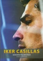 Ok�adka - Iker Casillas. Skromno�� mistrza