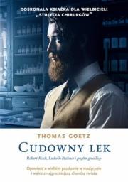 Ok�adka - Cudowny lek. Robert Koch, Ludwik Pasteur i pr�tki gru�licy