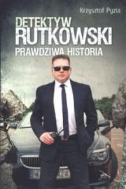 Ok�adka - Detektyw Rutkowski. Prawdziwa historia