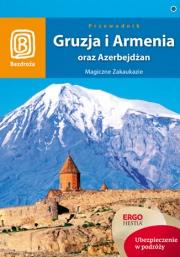 Ok�adka - Gruzja, Armenia oraz Azerbejd�an. Magiczne Zakaukazie. Wydanie 4