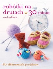 Ok�adka - Rob�tki na drutach w 30 minut